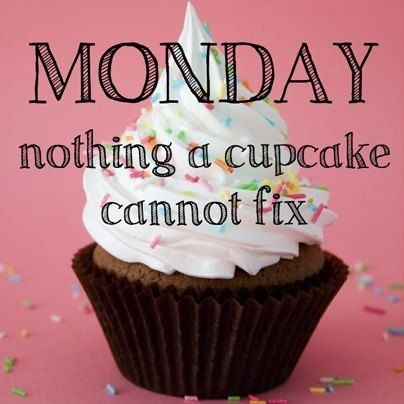 Monday: nothing a cupcake cannot fix
