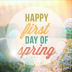 spring quotes | Happy First Day of SPRING! #Life #Quotes