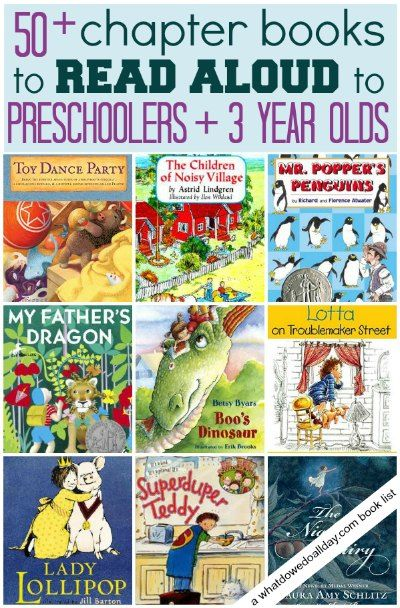 Over 50 chapter books to read aloud to preschoolers.