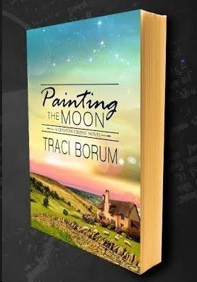 """PAINTING THE MOON"" by Traci Borum (My daughter!)  This is her first book of the Chilton Cross series from a Cotswold village in England.  Women's fiction."