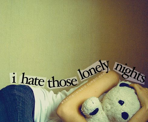 i hate those lonely nights