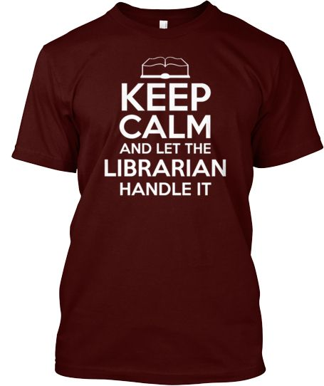 Let The Librarian Handle It t-shirt  -- This needs to be my uniform at work