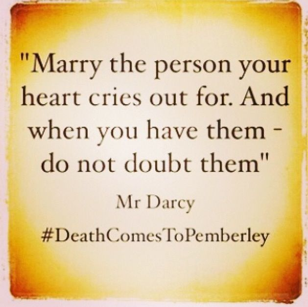 Death Comes to Pemberley - novel & film - quote from Mr. Darcy