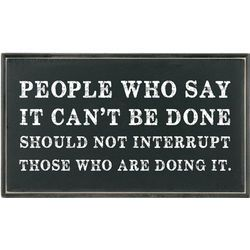 People Who Say It Can't Be Done Plaque