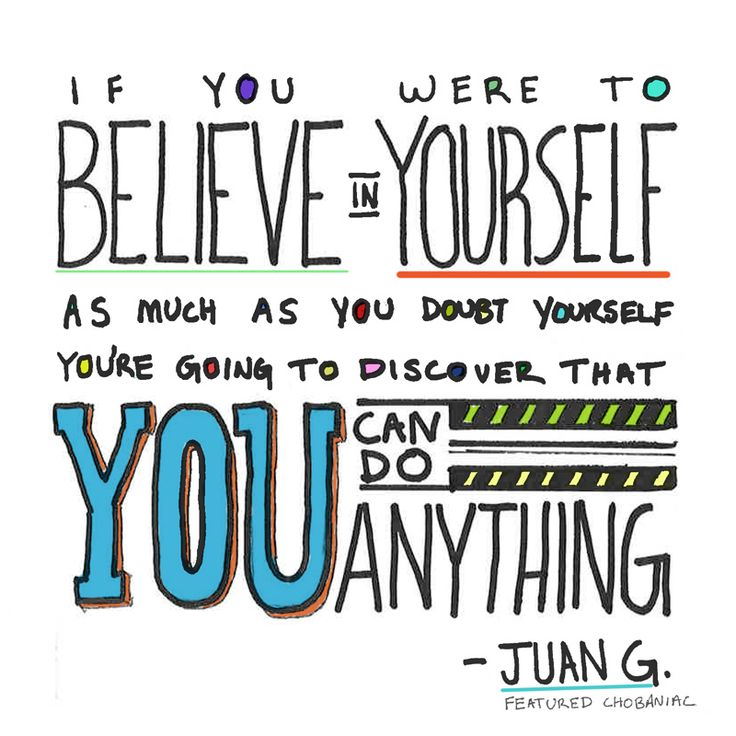 Believe you can do anything!