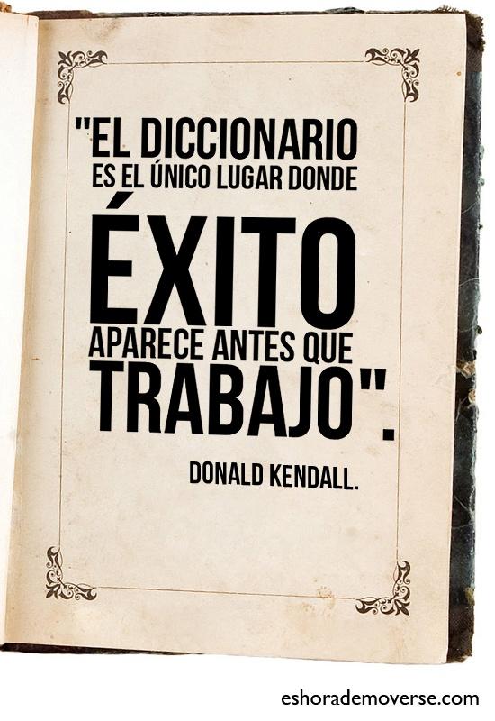 #Citas En el DICCIONARIO es el ÚNICO LUGAR donde EXCITO EXISTE ANTES que TRABAJO.   Para obtener excito hay que trabajar duro…