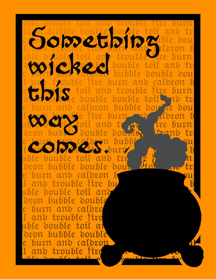 Halloween // First person to tell me the Shakespearean play this from which this quote originated from wins my respect.