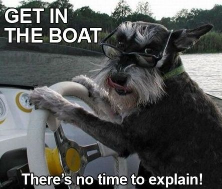 I'll get in the boat, but I'm gonna need an explanation...