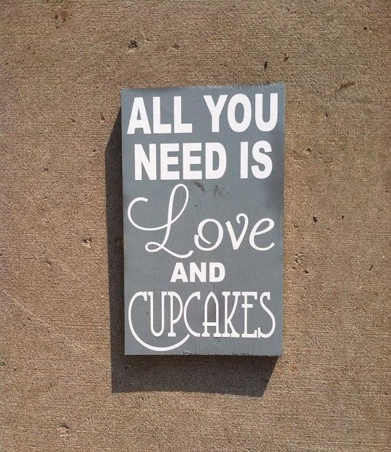 Download All You Need Is Love And Cupcakes 8x12 Wood Sign Candy ...