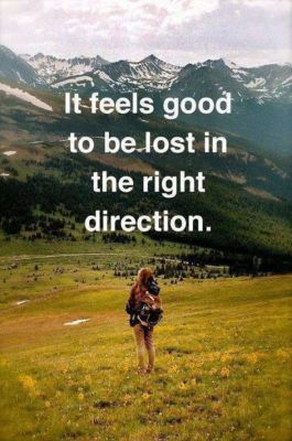 It feels good to be lost in the right direction #travel