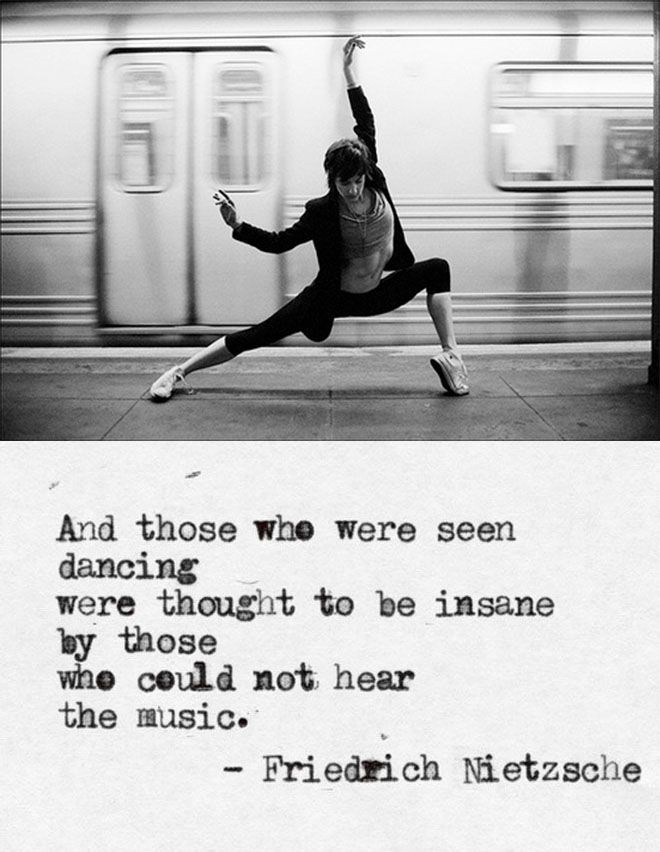 Dancing in life, in the subway and everywhere else. Listen to the music. Don't let narrow minded people limit you or your life