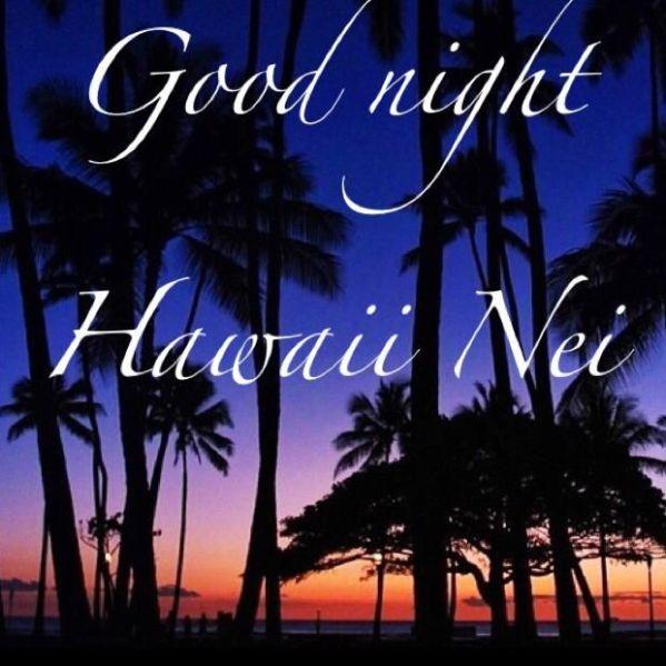Sunday night   Good Night HAWAII   Pinterest
