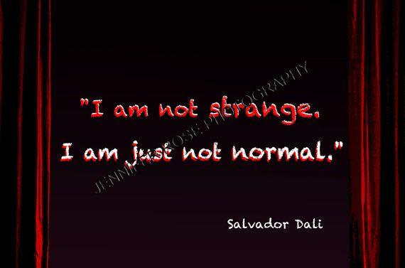Dali quote strange