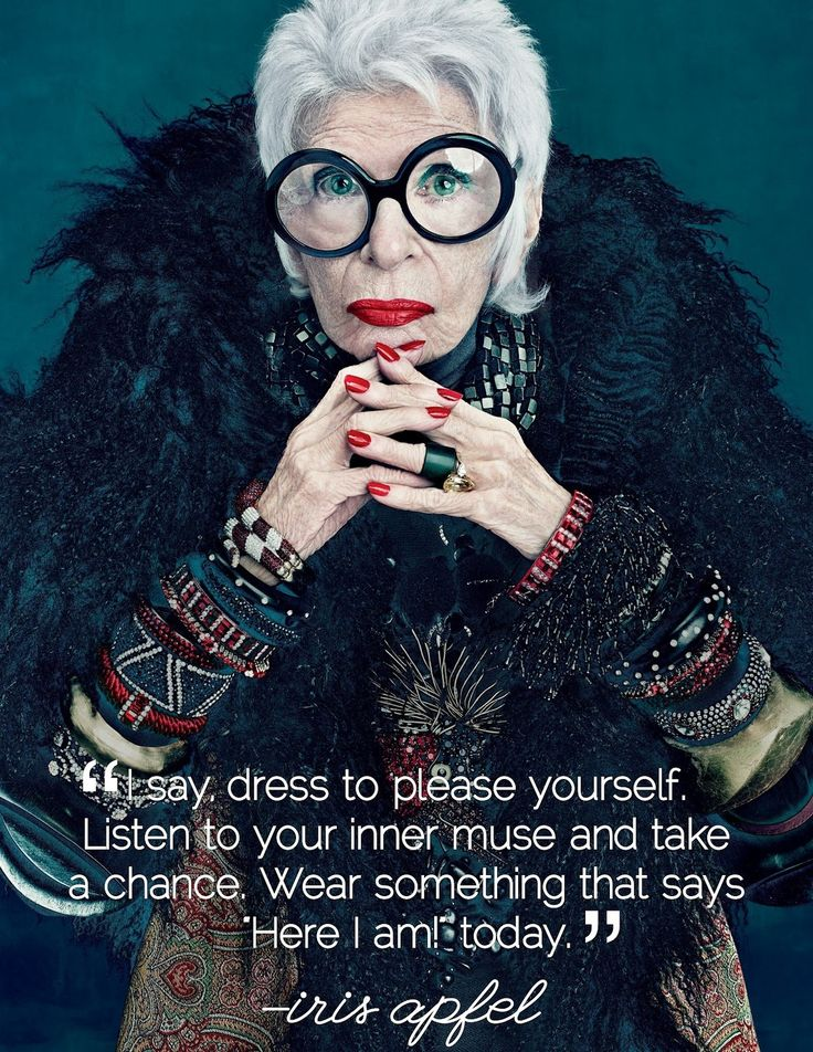 """""""Aging gracefully is about no heavy make-up, and not too much powder because it gets into the wrinkles, and you know, to not get turtle eyelids, and to not try to look too young. I think you can be attractive at any age. I think trying to look like a spring chicken when you're not makes you look ridiculous."""" Legendary style icon Iris Apfel."""