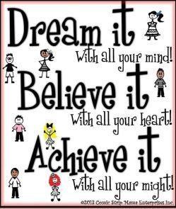 Afbeeldingsresultaat voor dream it believe it achieve it