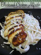 {Dessert Now, Dinner Later!} Blackened Chicken Alfredo