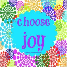 Choose JOY allday everyday