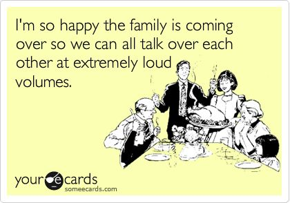 perfect description of my family!