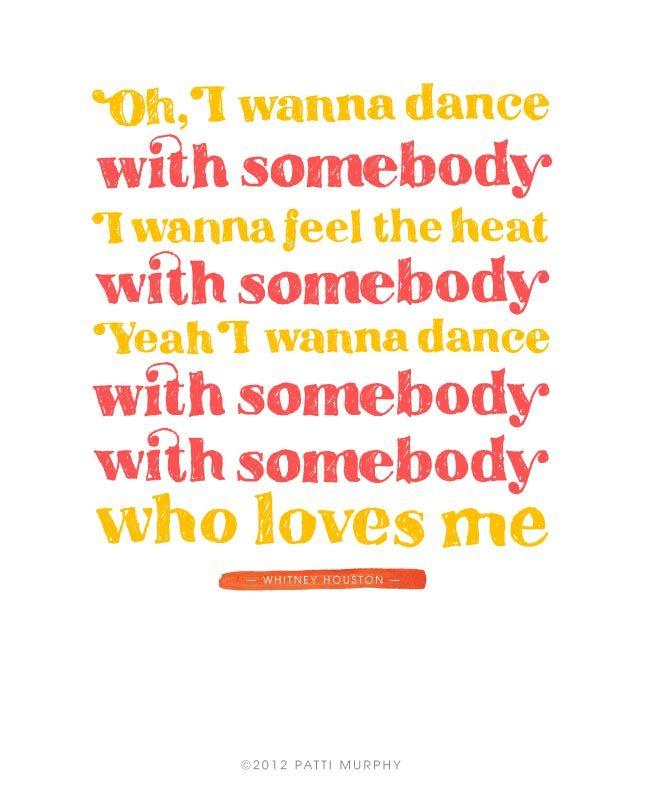 I Wanna Dance With Somebody.  Whitney Houston