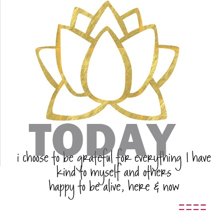 Today I choose to be..