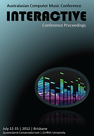Interactive: Refereed proceedings from the 2012 Australasian Computer Music Conference