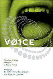 Academic Publications | Review of 'VO1CE: Vocal Aesthetics in Digital Arts and Media'