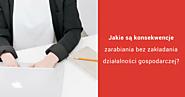 Co grozi za zarabianie bez założenia działalności gospodarczej? - Arkadiusz Szczudło