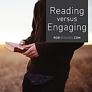Reading vs. Engaging - Rob Hoskins