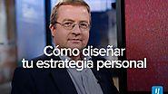 Cómo diseñar tu Estrategia Personal con Andrés Pérez Ortega