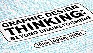 Graphic Design Thinking: Beyond Brainstorming • idApostle