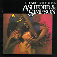 "43. ""Is It Still Good To Ya?"" - Ashford & Simpson (1979)"