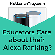 9. Should Educators Care about their Alexa Ranking? | Hot Lunch Tray