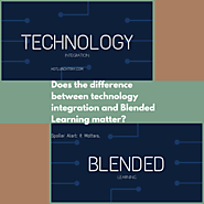 8. Tech Integration vs. Blended Learning :: Does it Really Matter? | Hot Lunch Tray