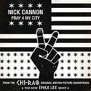 19. Pray For My City - Nick Cannon (Chi-raq; 2015)
