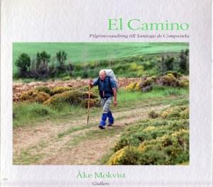 Åke Mokvist, El Camino, 2008 Pilgrimsvandring till Santiago de Compostela