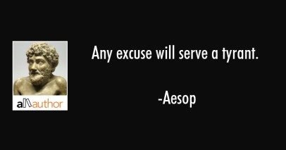 aesop quote any excuse will serve a tyrant - Excuse Quotes   Excuse Me You are So Cute