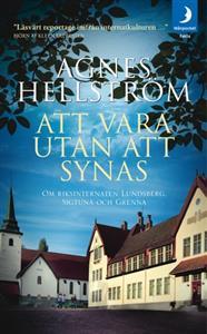 Agnes Hellström: Att vara utan att synas