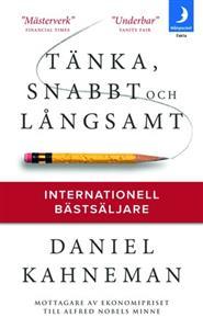 Daniel Kahneman: Tänka, snabbt och långsamt
