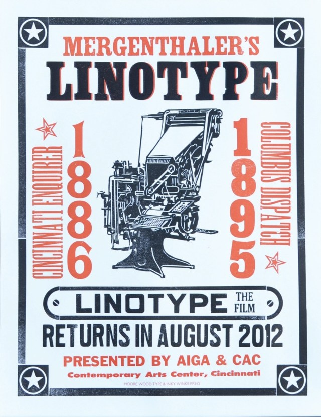 Letterpressed Poster Created By Moore Wood Type For The Cincinnati Screening Of The Movie Linotype The Film 2012 At The Cincinnati Arts Center Cac