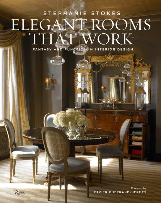Stephanie Stokess Book Elegant Rooms That Work