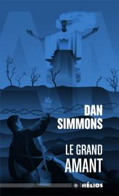 Le Grand Amant de Dan SIMMONS