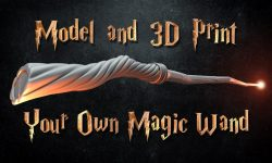 Model and 3D Print Your Own Magic Wand