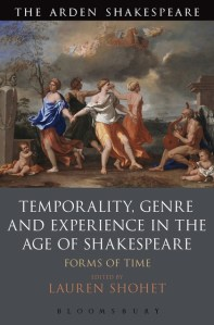 Temporality  Genre and Experience in the Age of Shakespeare  Forms     Temporality  Genre and Experience in the Age of Shakespeare