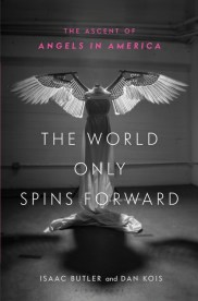Image result for The World Only Spins Forward: The Ascent of Angels in America