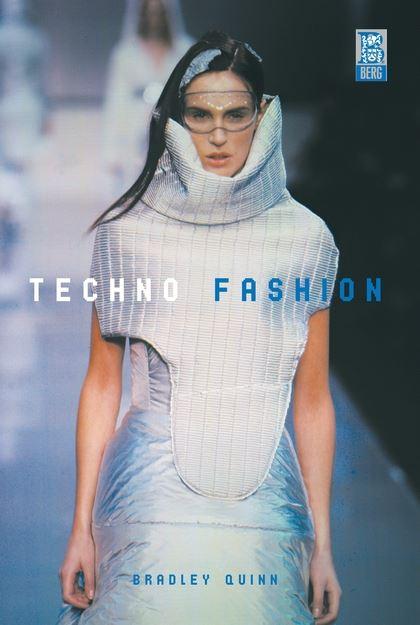 Techno Fashion Bradley Quinn Berg Publishers