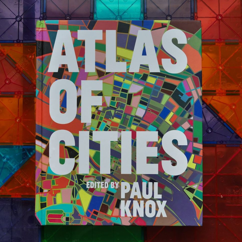 Atlas of Cities – Dissecting the anatomy of cities from around the ...