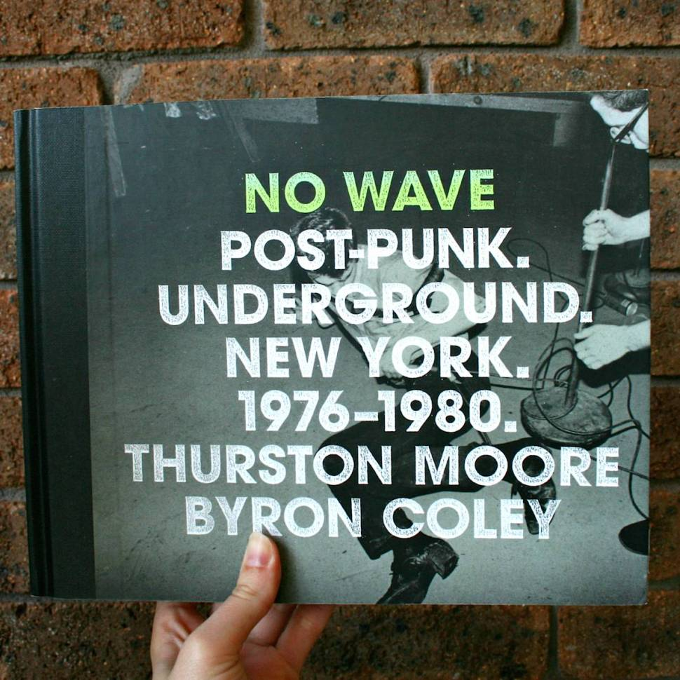 No Wave – a raw never-seen-before look at the underground music scene of 1976-1980 by Thurston Moore of Sonic Youth