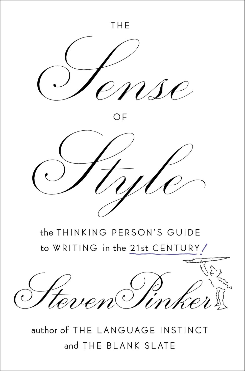 in his latest book the sense of style harvard psychologist steven pinker sets out to create a new english stylebook that celebrates the languages