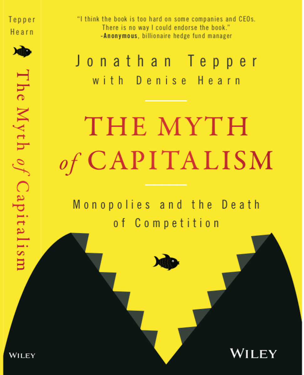 The Myth of Capitalism: an ardent capitalist decries monopoly