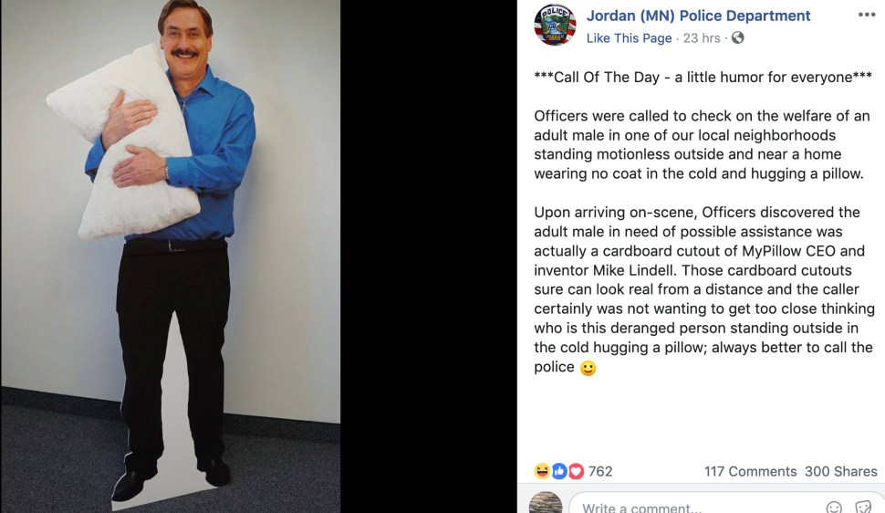 Report of  deranged person  hugging pillow turns out to be cardboard cutout of MyPillow CEO